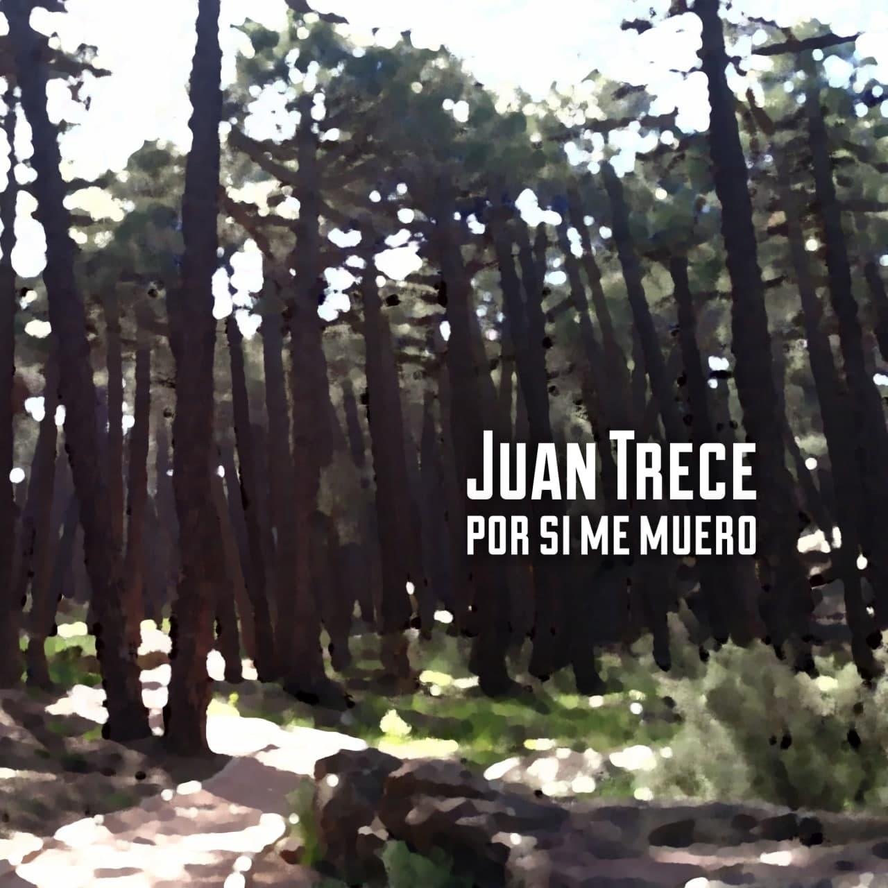 Por si me muero, Juan Trece